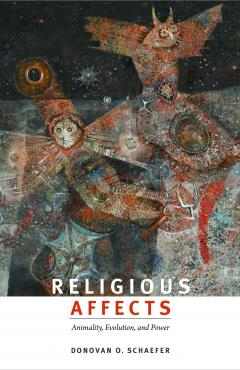 Religious Affects: Animality, Evolution, and Power